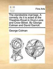 The clandestine marriage. A comedy. As it is ac. Colman, George PF.#
