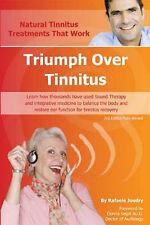 Triumph Over Tinnitus: A Recovery Handbook for Tinnitus Sufferers by Rafaele Jou