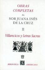 Obras Completas de Sor Juana Ines de la Cruz: Villancicos y Letras Sacras...