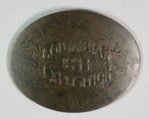 1893 Columbian Exposition – Elongated US Large Cent