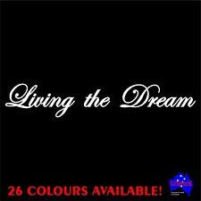 30cm LIVING THE DREAM quality sticker decal.Car,ute,4wd,caravan,motorhome,window
