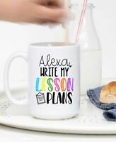 Teacher Gifts Alexa Write My Lesson Plans Coffee Cup For Teachers Mugs