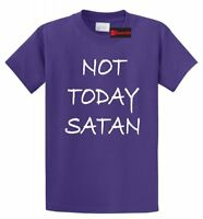 Not Today Satan Funny T Shirt Christian Religious Unisex Tee S-5XL