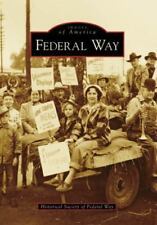 Images of America: Federal Way by Historical Society of Federal Way NEW