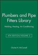 Plumbers and Pipe Fitters Library Vol. 2 : Welding, Heating, Air Conditioning...