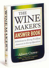 The Wine Maker's Answer Book: Solutions to Every Problem; Answers to Every Quest