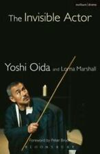 Performance Bks.: The Invisible Actor by Lorna Marshall and Yoshi Oida (2002,...