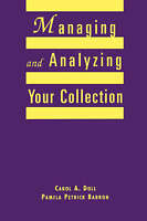 Managing and Analyzing Your Collection: A Practical Guide for Small Libraries