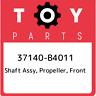 37140-B4011 Toyota Shaft assy, propeller, front 37140B4011, New Genuine OEM Part