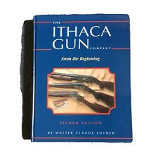The Ithaca Gun Company. From the Beginning - Walter Claude Snyder