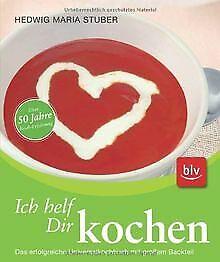 Ich helf Dir kochen: : Das erfolgreiche Universalkochbuc...   Buch   Zustand gut