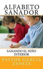 Alfabeto Sanador : Sanando el niño Interior by Pastor Garcia Zapata (2015,...
