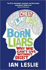 Born LiarsWhy We Can't Live Without Deceit, New, Leslie, Ian Book