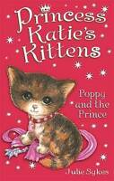 Poppy and the Prince (Princess Katie's Kittens), Sykes, Julie , Good | Fast Deli