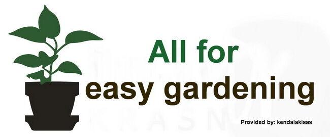 All for easy gardening