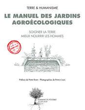 Pierre Rabhi : le Manuel des jardins Agroécologiques