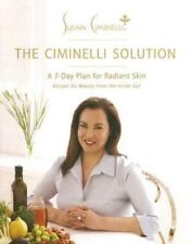 The Ciminelli Solution: A 7-Day Plan for Radiant Skin, Ciminelli, Susan, Good Co