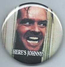 "JACK NICHOLSON- 2-1/4"" BUTTON- THE SHINING- ""HERE'S JOHNNY ""- QUOTE- PHOTO"
