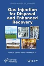 Gas Injection for Disposal and Enhanced Recovery by Ying Wu: New