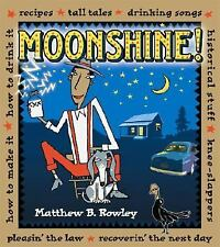 Moonshine!: Recipes * Tall Tales * Drinking Songs * Historical Stuff * Knee-Slap