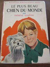 Thérèse Lenôtre: Le plus beau chien du monde / Bibliothèque Rose, 1962