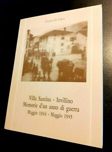 VILLA SANTINA - INVILLINO Memorie di un anno di guerra maggio 1944 - maggio 1945