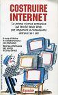 AA VV = COSTRUIRE INTERNET