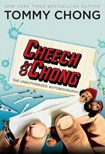 Cheech and Chong : The Unauthorized Autobiography by Tommy Chong (2008, Hardcov…