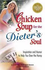Chicken Soup for the Soul: Chicken Soup for the Dieter's Soul : Inspiration and