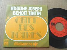 """DISQUE 45T DE NDOUME JOSEPH BENOIT TINTIN  """" CHEF DES FOIRES """""""