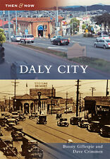 Daly City [Then and Now] [CA] [Arcadia Publishing]