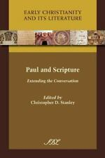 Early Christianity and Its Literature Ser.: Paul and Scripture : Extending...