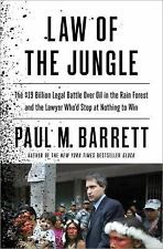 Law of the Jungle: The $19 Billion Legal Battle Over Oil in the Rain Forest and