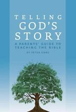 Telling God's Story: A Parent's Guide To Teaching The Bible well trained mind