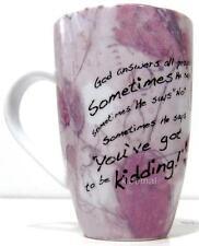CHRISTIAN Coffee Mug~God Answers All Prayers:Yes,No,or You've GOT To Be Kidding!