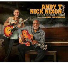 Andy T-Nick Nixon Band - Drink Drank Drunk [New CD]