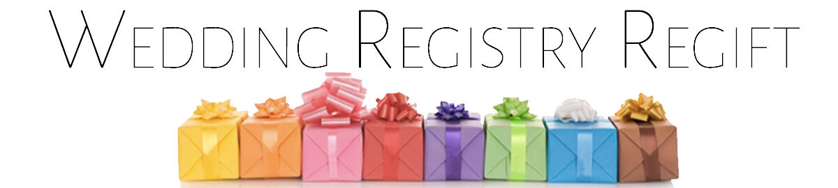 Wedding Registry Regift