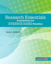 Research Essentials: Foundations for Evidence-Based Practice by Susan L. Norwood