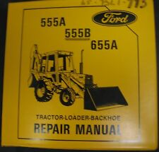 Ford 555A, 555B and 655A Tractor Loader Backhoe (TLB) Service Repair Manual
