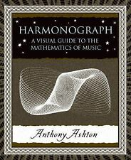 Harmonograph: A Visual Guide to the Mathematics of Music Wooden Books
