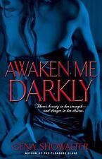 Awaken Me Darkly by Gena Showalter (2005, Paperback)