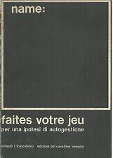 FRANCALANCI Ernesto, Faites votre jeu. Per un'ipotesi di autogestione. 1973
