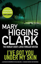 I've Got You Under My Skin by Mary Higgins Clark (Paperback, 2015)