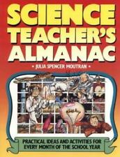 The Science Teacher's Almanac: Practical Ideas and Activities for Every Month of