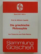 Die griechische Philosophie Wilhelm Capelle Thales bis zum Tode Platons Göschen