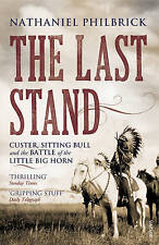 The Last Stand Battle of Little Big Horn by N Philbrick