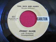 OLDIES 45 - JOHNNY OLIVER - TOM DICK & HARRY / MY PLEDGE & PROMISE - CARLTON 464