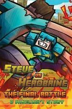 Steve vs. Herobrine: the Final Battle by World of World of Minecraft (2014,...