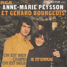 """7"""" 45 TOURS FRANCE ANNE-MARIE PEYSSON GERARD BOURGEOIS """"On Est Bien Quand.. 1973"""