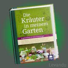 DIE KRÄUTER IN MEINEM GARTEN | Heilpflanzen - Anwendung - Rezepte - Gesundheit